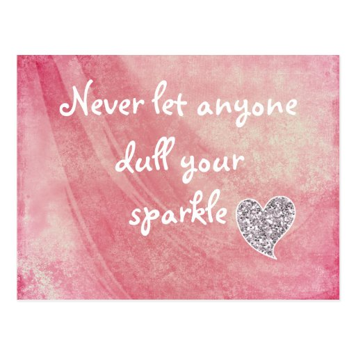 Never let anyone dull your sparkle postcards