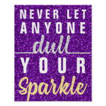 Never Let Anyone Dull Your Sparkle Quote Glitter Poster
