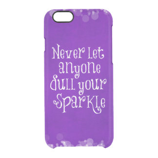 Never let anyone dull your sparkle Quote Purple Clear iPhone 6/6S Case