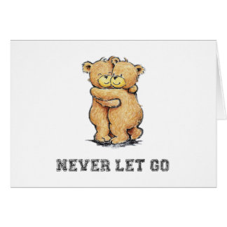 Never Let Go Bear Hug Card