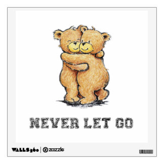 Never Let Go Bear Hug Wall Decal