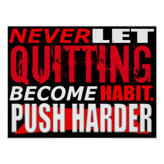 Never let quitting become a habit poster