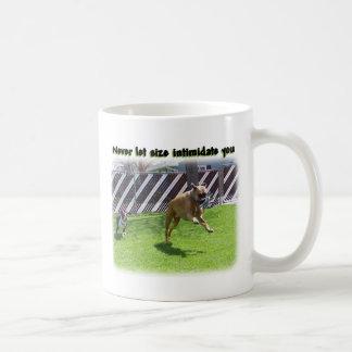 Never Let Size Intimidate Mug