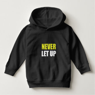 Never Let Up Hoodie