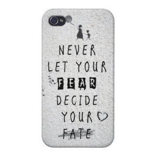 Never Let your fear decide your fate quote iPhone 4/4S Covers