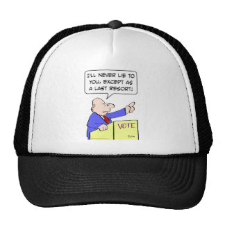 never lie to you vote politician hat