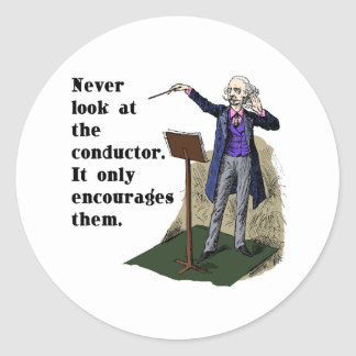 Never Look at the Conductor Classic Round Sticker