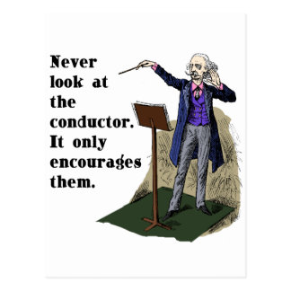 Never Look at the Conductor Postcard