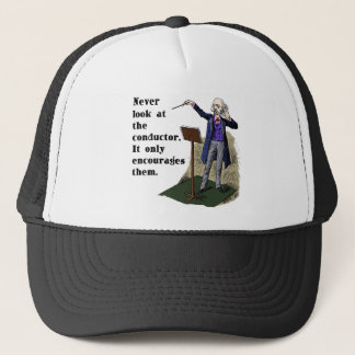 Never Look at the Conductor Trucker Hat