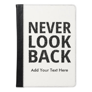 Never Look Back - Add Your Own Text