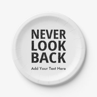 Never Look Back - Add Your Own Text 7 Inch Paper Plate