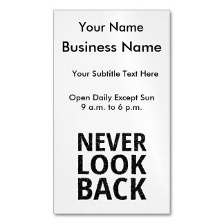 Never Look Back - Add Your Own Text Business Card Magnet