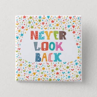 Never Look Back Button