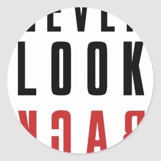 Never Look Back Classic Round Sticker