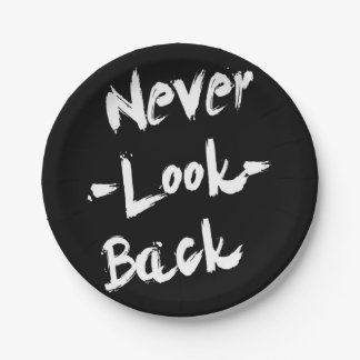 Never Look Back, Inspirational Quote 7 Inch Paper Plate