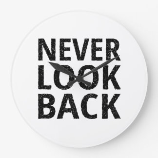 Never Look Back Inspirational Typography Large Clock