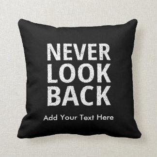 Never Look Back Motivational Text Pillow