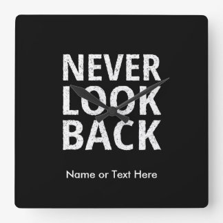 Never Look Back Motivational Text Square Wall Clock