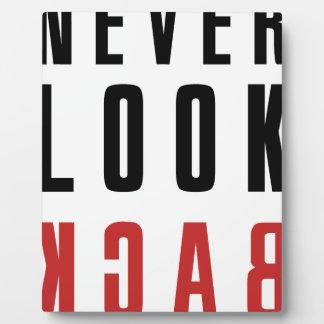 Never Look Back Plaque