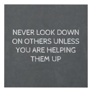 Never Look Down On Others Panel Wall Art