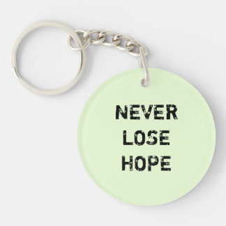 NEVER LOSE HOPE. KEYCHAIN