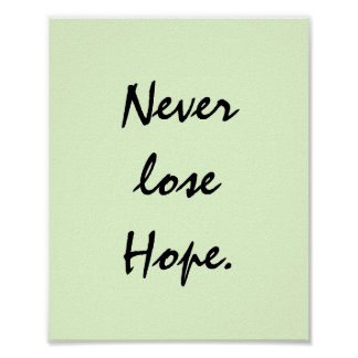 NEVER LOSE HOPE. POSTER