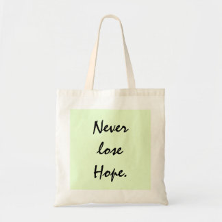 Never lose Hope. Tote Bag