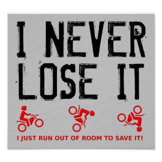 Never Lose It Dirt Bike Motocross Poster Sign