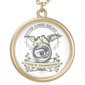 Never Lose Sight Of Your Passions Gold Plated Necklace