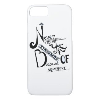 Never lower your STANDARDS! iPhone 8/7 Case