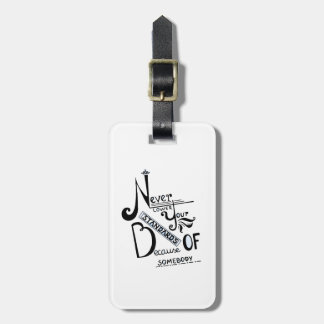 Never lower your STANDARDS! Luggage Tag