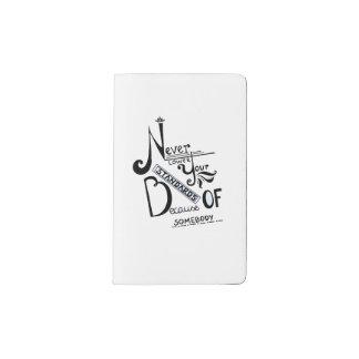 Never lower your STANDARDS! Pocket Moleskine Notebook