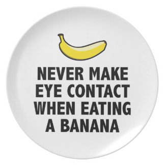 Never Make Eye Contact When Eating A Banana Dinner Plate