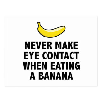 Never Make Eye Contact When Eating A Banana Postcard