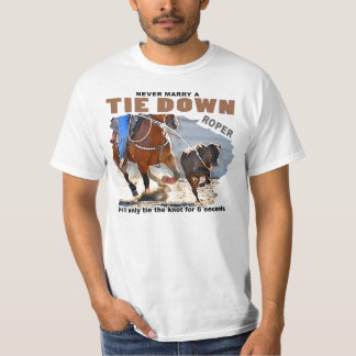 Never Marry A Tie Down Roper T-Shirt