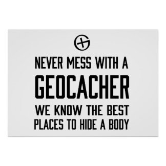 Never Mess with a Geocacher… Poster