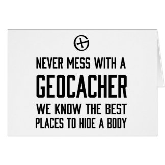 Never Mess with a Geocacher… Stationery Note Card