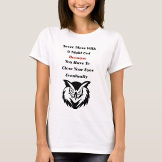 never mess with a night owl T-Shirt