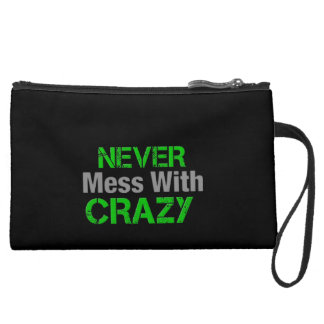 Never Mess With Crazy black Suede Wristlet