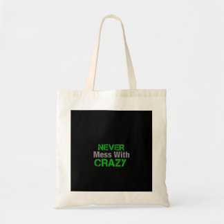 Never Mess With Crazy black Tote Bag
