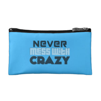 Never Mess With Crazy Solid Cosmetic Bag