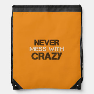 Never Mess With Crazy Solid Drawstring Backpack