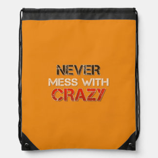 Never Mess With Crazy Solid Drawstring Bag