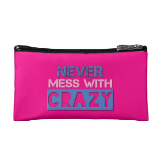 Never Mess With Crazy Solid Makeup Bag