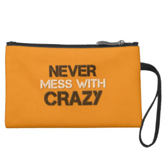 Never Mess With Crazy Solid Suede Wristlet
