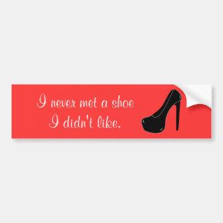 Never met a Shoe Bumper Sticker