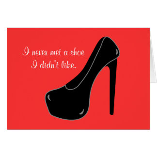 Never met a Shoe Card