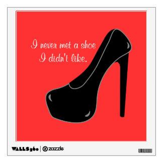 Never met a Shoe Room Decals
