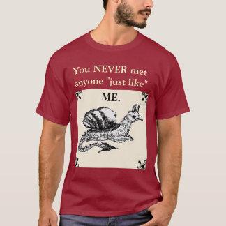 Never met anyone like me T-Shirt