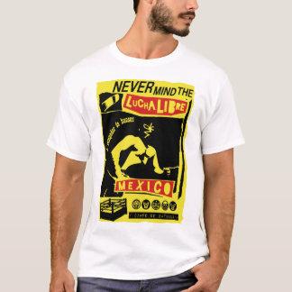 NEVER MIND LUCHA LIBRE T-Shirt